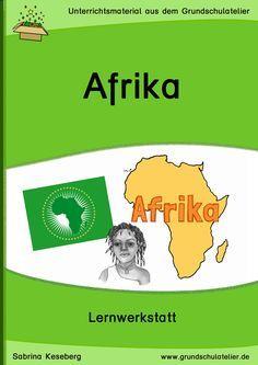 Unterrichtsmaterialien für den Sachunterricht: Arbeitsblätter und Lernspiele zum Thema Afrika (Geografie, Volksstämme, Pflanzen- und Tierwelt, ...) 54 Seiten, pdf-Format, Klassen 3-4