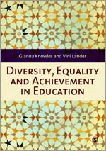 Diversity, Equality and Achievement in Education by Gianna Knowles and Vini Lander: Diversity and inclusion are issues very much at the forefront of education policy, and are covered in every childhood course. This book explains the issues and helps trainee teachers demonstrate good practice in this area.