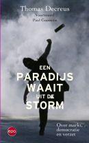 Decreus, Thomas. Een paradijs waait uit de storm: over markt, democratie en verzet. Plaats: 321 DECR