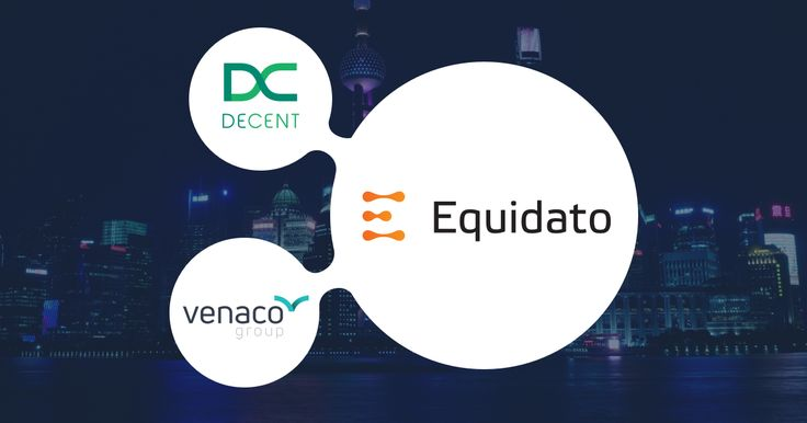 #DECENT and Venaco Group Create a New #Blockchain Joint Venture, Equidato #Technologies AG.