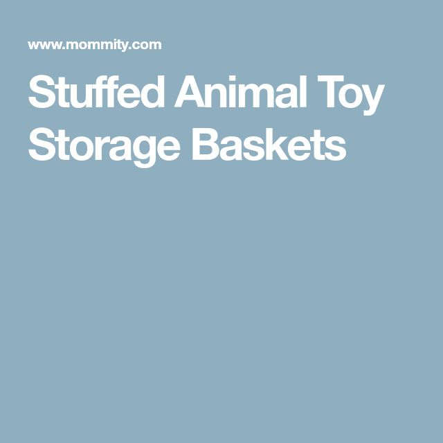 Stuffed Animal Toy Storage Baskets