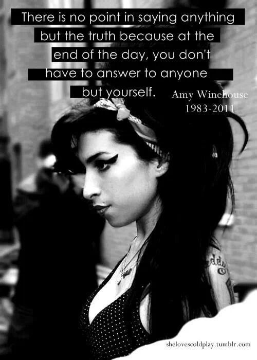 Amy Winehouse-though she was a druggy-- no fucks were given! i admire that. and she used to saaang