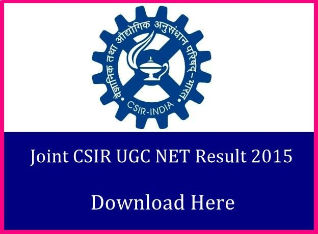 check CSIR UGC NET Exam Result 2015 Declared date joint Council of Scientific & Industrial Research how to download Merit List Cut Off Marks csirhrdg.res.in