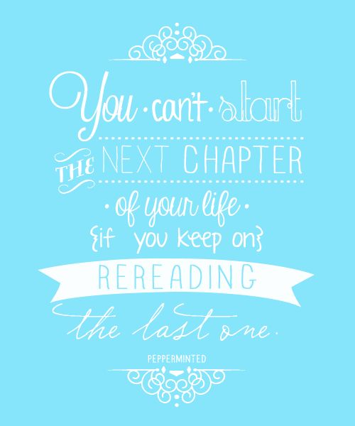 Inspirational Quotes About Starting A New Chapter In Life: You Can't Start The Next Chapter Of Your Life If You Keep