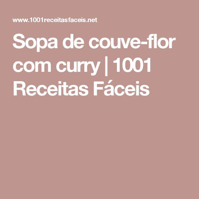 Sopa de couve-flor com curry   1001 Receitas Fáceis