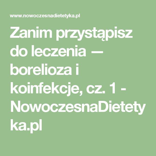 Zanim przystąpisz do leczenia — borelioza i koinfekcje, cz. 1 - NowoczesnaDietetyka.pl
