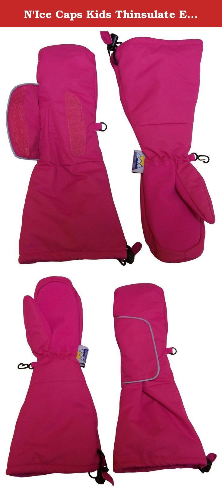 N'Ice Caps Kids Thinsulate Easy On Velcro Wrap Mittens with Elbow Length Cuff (2-3yrs, Fuchsia). N'Ice Caps Kids Thinsulate Easy On Velcro Wrap Mittens with Elbow Length Cuff. 80 Gram 3M Thinsulate lining recommended for extreme cold weather. Reflector trim for added safety purposes, will glow in the dark as light shines upon it. Long extended length cuffs for outdoor snow activities. Colors available: Black; Fuchsia; Navy; Royal; Dark Purple; Light Purple. Sizes available (with product...