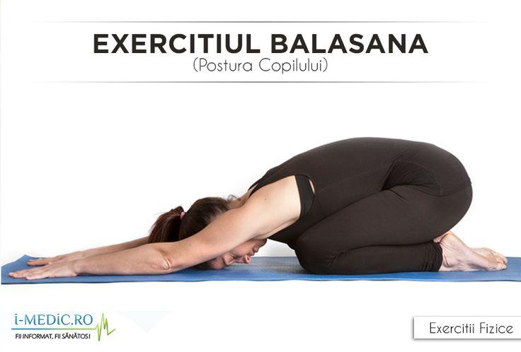 Avantajele Posturii Balasana - Constituie un exercitiu ideal de stretching pentru coapse, solduri si glezne. - Previne sau amelioreaza durerile la nivelul spatelui si al gatului. - Imbunatateste gradul de functionare al organelor interne. - Ajuta persoana in cauza sa devina mai putin agitata si mult mai calma. - Reduce stresul si combate starea de oboseala. http://www.i-medic.ro/exercitii/yoga/exercitiul-balasana-sau-postura-copilului