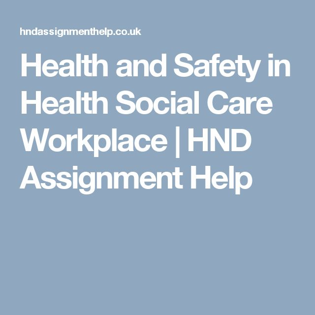 Health and Safety in Health Social Care Workplace | HND Assignment Help