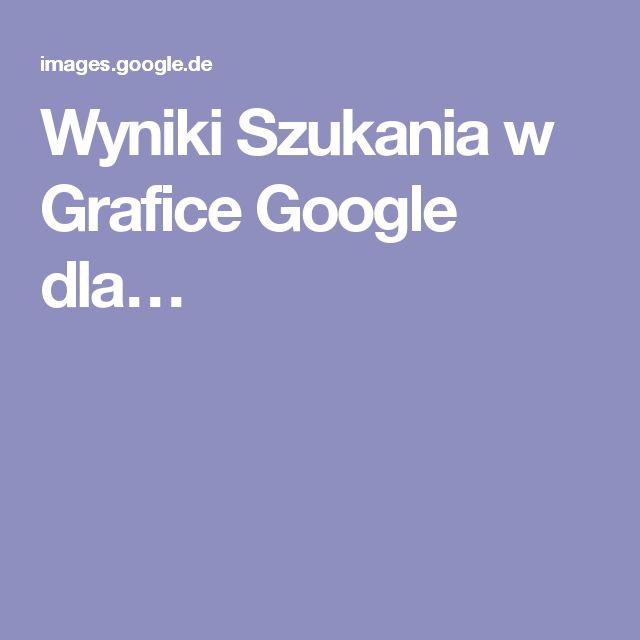Wyniki Szukania w Grafice Google dla…