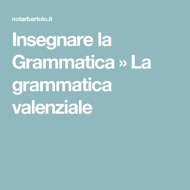 Insegnare la Grammatica  » La grammatica valenziale
