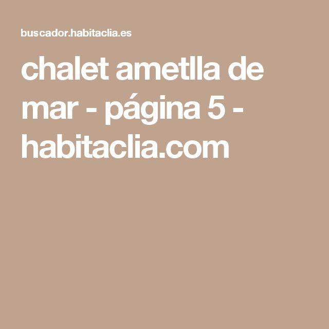 chalet ametlla de mar - página 5 - habitaclia.com