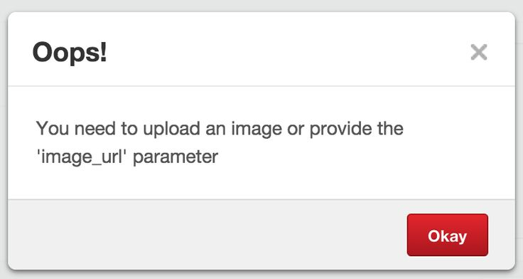 """Pinterest  """"You need to upload an image"""" should be enough"""