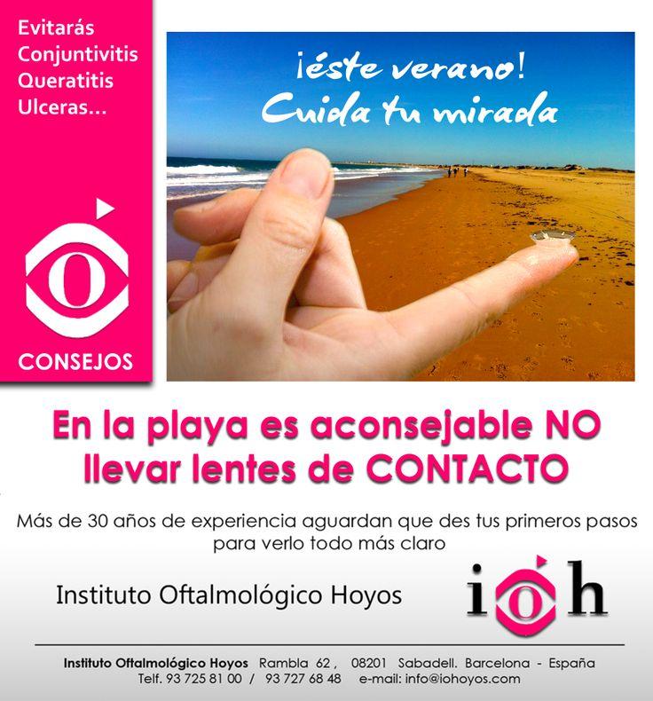 Ahora es el momento de prevenirte sobre el uso adecuado de las lentillas. Si tienes alguna duda visita nuestra web: http://www.iohoyos.com/es/salud-ocular/consejos-para-el-paciente/lentes-de-contacto--y-el-verano_32