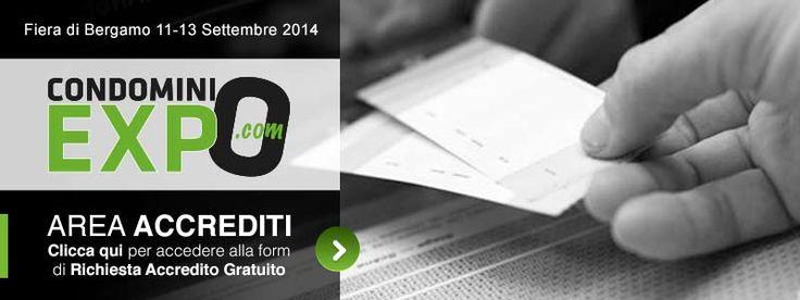 Condominio Expo: dall'11 al 13 Settembre 2014 - Località Bergamo: http://www.condominioexpo.com/