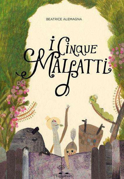 I cinque malfatti, ultimo albo illustrato di Beatrice Alemagna pubblicato da Topipittori: un racconto ironico e poetico che insegna ad amarsi e ad amare i propri difetti, a scoprire l'unicità nella propria imperfezione.