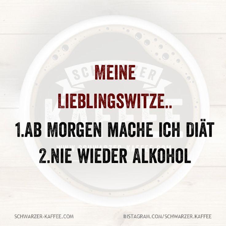 Lieblingswitze Schwarzer Kaffee Alkohol Spruche Lustig Lebensmotto Lustig Nie Wieder Alkohol Spruche
