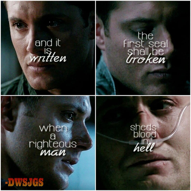 Poor Dean, as if he didn't have enough issues.: Men Sheds, Supernatural, Seals Break, Dean O'Gorman, Poor Dean, Dean Winchester, 1St Seals, Feelings Quotes, Righteousness Men