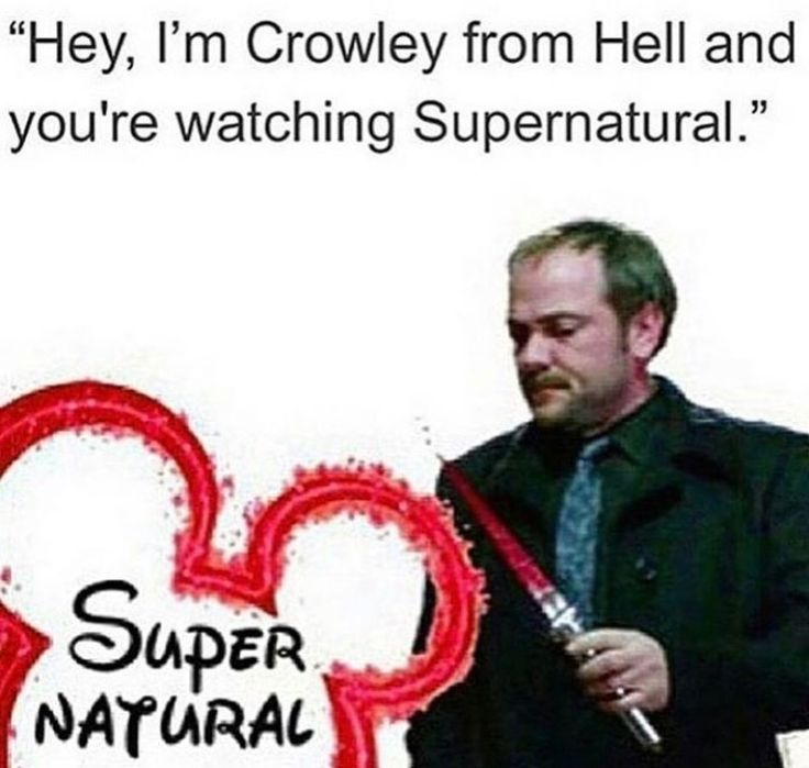 You're watching Supernatural