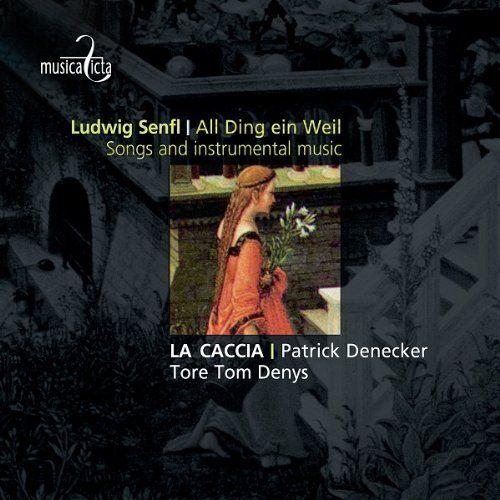 Patrick Denecker - Senfl: Songs and Instrumental Music