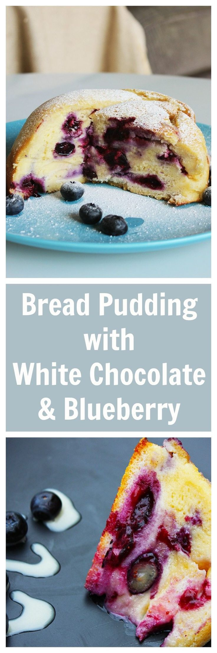 White Chocolate Blueberry Bread Pudding perfect dessert idea. Try this ...