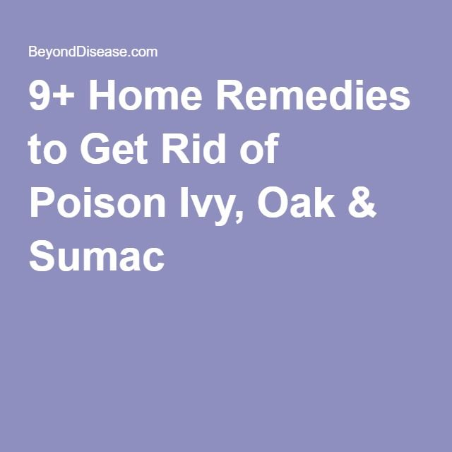 9+ Home Remedies to Get Rid of Poison Ivy, Oak & Sumac
