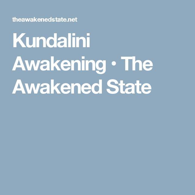 Kundalini Awakening • The Awakened State