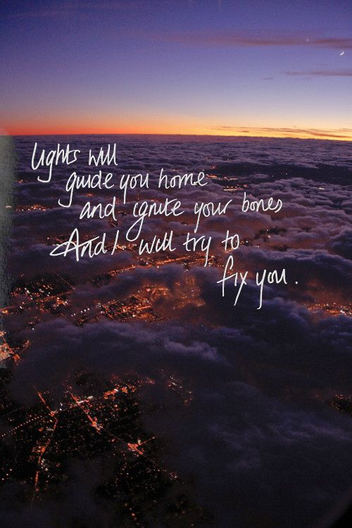 Fix You - Coldplay this song is my girls choir song and has a special place in my heart.