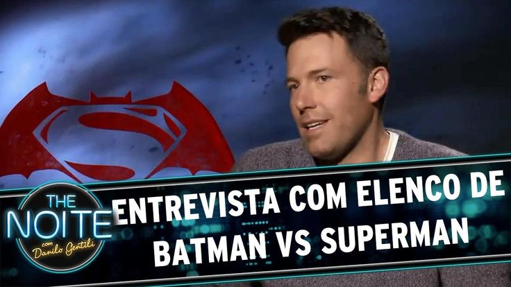 The Noite (21/03/16) Entrevista com elenco de Batman Vs Superman