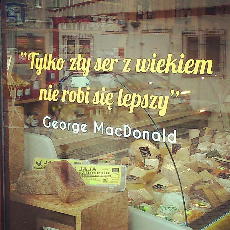 """""""Only bad cheese is not making better when it's old"""". Nice sentence from classic writer in cheese shop :)"""