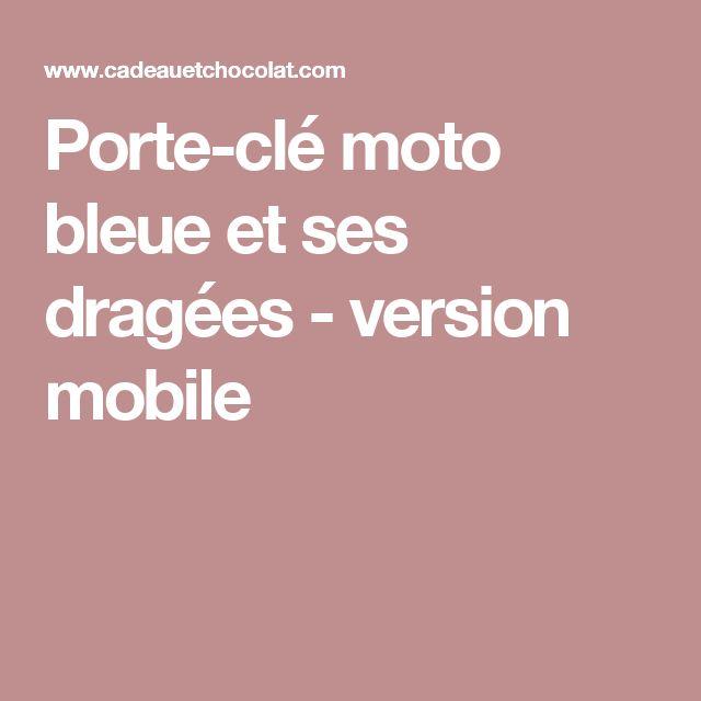 Porte-clé moto bleue et ses dragées - version mobile