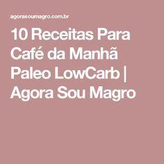 10 Receitas Para Café da Manhã Paleo LowCarb | Agora Sou Magro