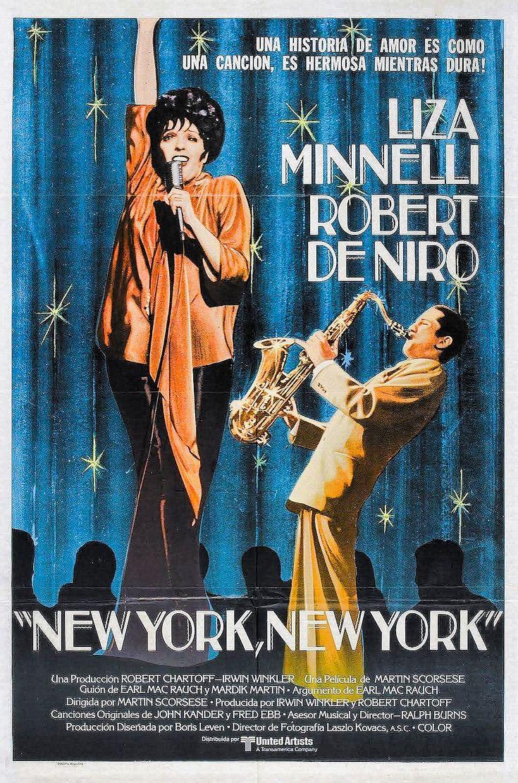 New York, New York es una película estadounidense de 1977, de género musical, dirigido por Martin Scorsese.  https://es.wikipedia.org/wiki/New_York,_New_York_(pel%C3%ADcula) (spanish poster)