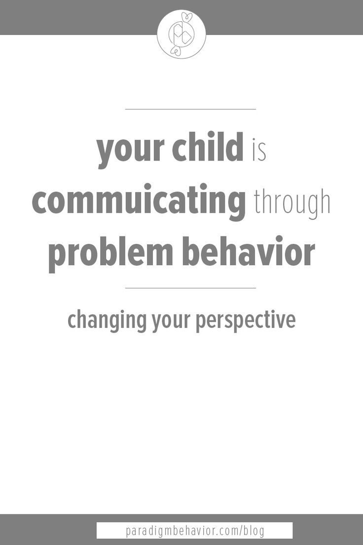 Don't find band-aid solutions to problem behavior. Figure out what your child is trying to communicate.