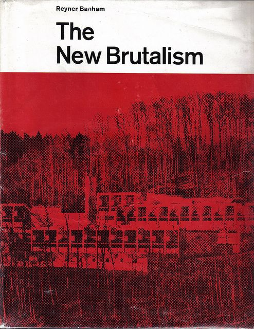 Great architechure book covers The New Brutalism - Reyner Banham, 1966