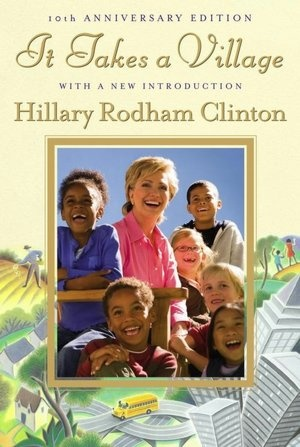 """Long-time Child Advocate Hillary Clinton's Book """"It Takes A Village"""""""