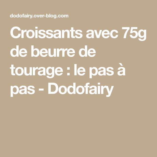 Croissants avec 75g de beurre de tourage : le pas à pas - Dodofairy