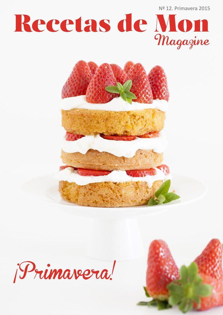 Recetas de Mon Magazine nº 12. Primavera 2015 Revista online de recetas de cocina con productos de temporada, fáciles, frescas y bien ricas.