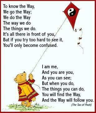 From the book The Tao of Pooh, such an enlightening and enjoyable read
