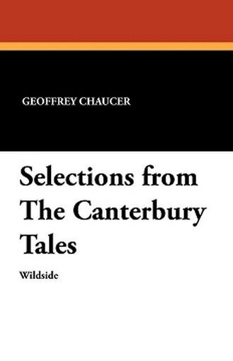 Selections from The Canterbury Tales, by Geoffrey Chaucer (Paperback)