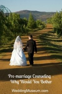 Article: Pre-marriage Counseling Why Would You Bother #ThinkWeddingPlanning WeddingMuseum.com