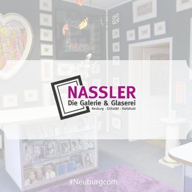 Eines Von Vielen Familiengefuhrten Unternehmen In Neuburg Ist Die Galerie Glaserei Nassler Kunstliebh Neuburg An Der Donau Bilderrahmen Wande Unternehmungen