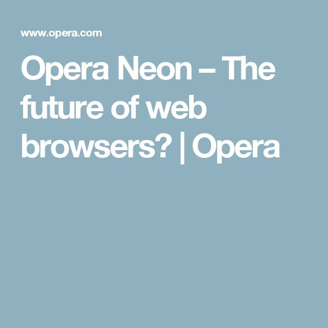 Opera Neon – The future of web browsers? | Opera