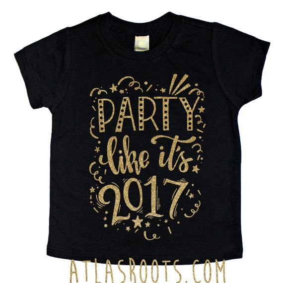 Party Like It's 2017 New Years Shirt - New Years Shirt - New Years Eve - Toddler New Years Eve Outfit - My First New Year -Toddler New Years