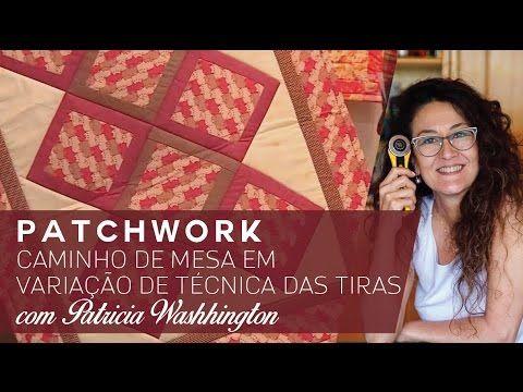 Patchwork com Patricia Washhington - Caminho de Mesa em Montagem em Diagonal - YouTube