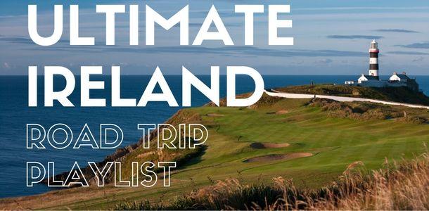 Top 50 road trip songs! The Ultimate Ireland road trip playlist! #Ireland #travel #roadtrip #music