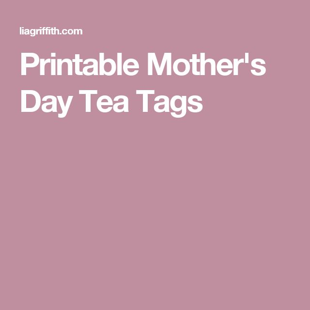 Printable Mother's Day Tea Tags
