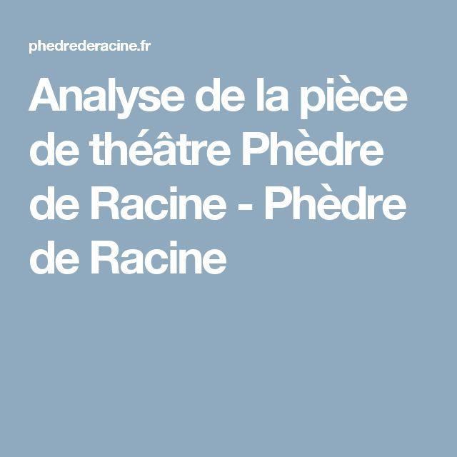 Analyse de la pièce de théâtre Phèdre de Racine - Phèdre de Racine