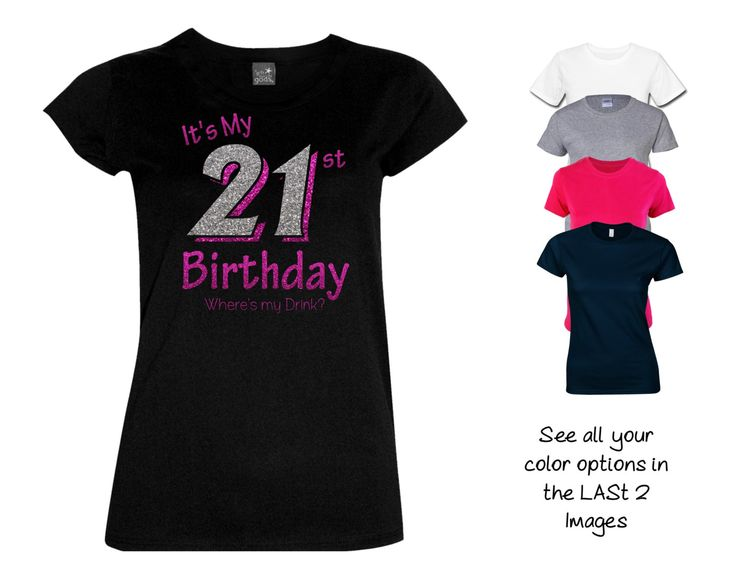 Best 26 adorable personalized birthday shirts ideas on pinterest shirt all glitter you customize the colors 21st birthday party 21st birthday gift for a 21 year negle Choice Image