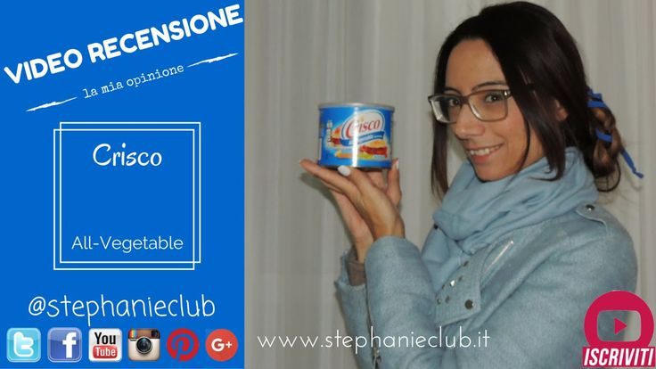 #Recensione - Crisco All-Vegetable | la mia opinione